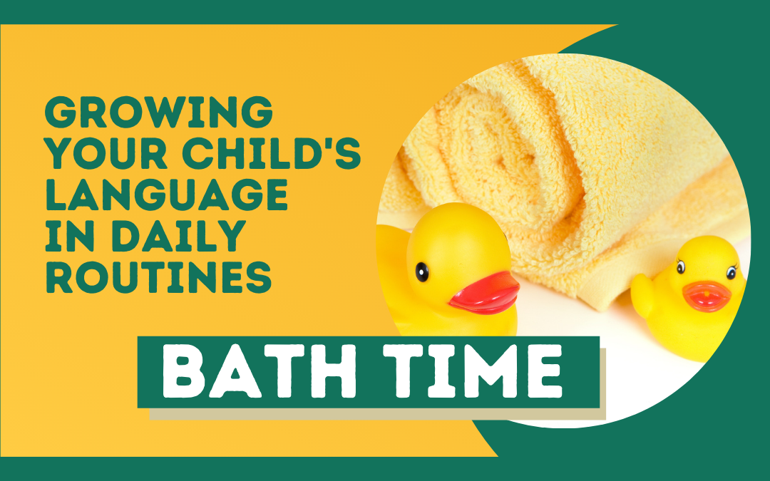 The Power of Daily Routines- Bath Time Edition