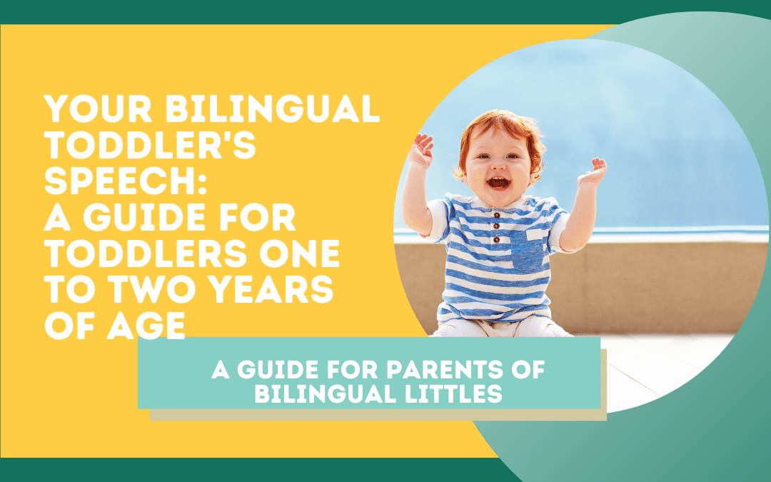 Your Bilingual Toddler's Speech: Ages One to Two